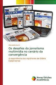 Os desafios do jornalismo multimídia no cenário da convergência