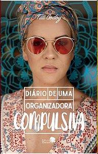 Diário de uma organizadora compulsiva - autor Tati Godoy