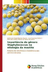 Importância do gênero Staphylococcus na etiologia da mastite