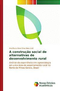 A construção social de alternativas de desenvolvimento rural