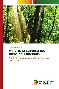 A floresta sublime nos óleos de Rugendas