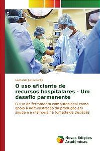 O uso eficiente de recursos hospitalares - Um desafio permanente