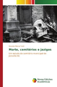 Morte, cemitérios e jazigos
