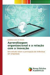 Aprendizagem organizacional e a relação com a inovação