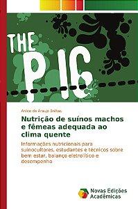 Nutrição de suínos machos e fêmeas adequada ao clima quente
