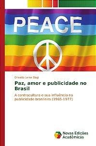 Paz, amor e publicidade no Brasil