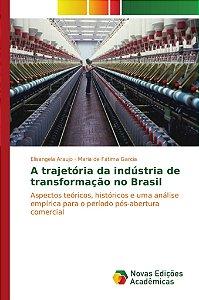 A trajetória da indústria de transformação no Brasil