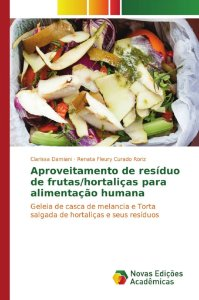 Aproveitamento de resíduo de frutas/hortaliças para alimentação humana