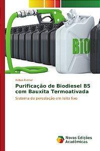 Purificação de Biodiesel B5 com Bauxita Termoativada