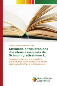 Atividade antimicrobiana dos óleos essenciais de Ocimum gratissimum L.
