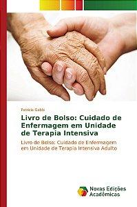 Livro de Bolso: Cuidado de Enfermagem em Unidade de Terapia Intensiva