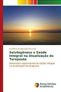 Salutogênese e Saúde Integral na Atualização do Terapeuta