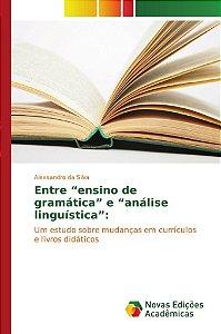 "Entre ""ensino de gramática"" e ""análise linguística"":"