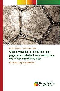 Observação e análise do jogo de futebol em equipas de alto rendimento