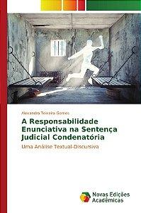 A Responsabilidade Enunciativa na Sentença Judicial Condenatória