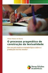O processo pragmático de construção da textualidade