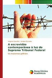 A escravidão contemporânea à luz do Supremo Tribunal Federal