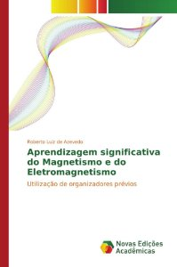 Aprendizagem significativa do Magnetismo e do Eletromagnetismo
