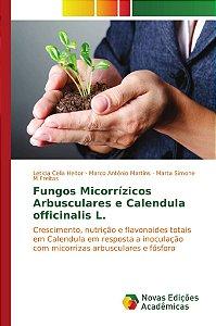 Fungos Micorrízicos Arbusculares e Calendula officinalis L.