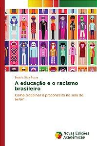 A educação e o racismo brasileiro
