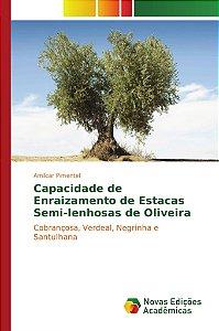 Capacidade de Enraizamento de Estacas Semi-lenhosas de Oliveira