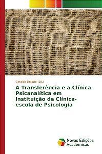 A Transferência e a Clínica Psicanalítica em Instituição de Clínica-escola de Psicologia