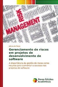 Gerenciamento de riscos em projetos de desenvolvimento de software