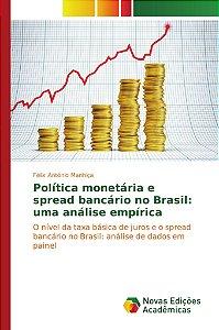 Política monetária e spread bancário no Brasil: uma análise empírica