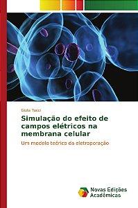 Simulação do efeito de campos elétricos na membrana celular