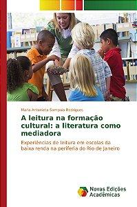 A leitura na formação cultural: a literatura como mediadora