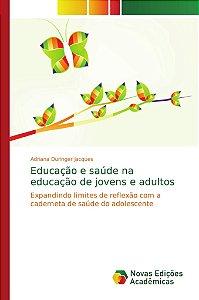Educação e saúde na educação de jovens e adultos