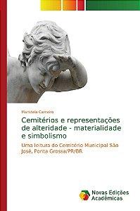 Cemitérios e representações de alteridade - materialidade e simbolismo