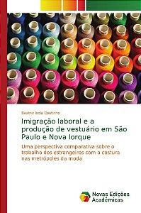 Imigração laboral e a produção de vestuário em São Paulo e Nova Iorque