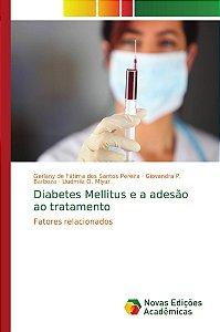 Diabetes Mellitus e a adesão ao tratamento