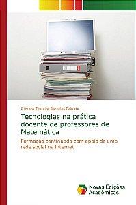 Tecnologias na prática docente de professores de Matemática