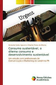 Consumo sustentável, o dilema consumo e desenvolvimento sustentável