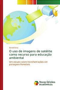 O uso de imagens de satélite como recurso para educação ambiental