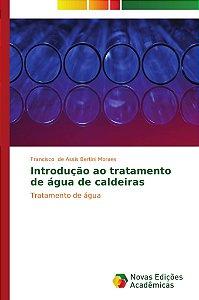 Introdução ao tratamento de água de caldeiras