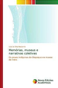 Memórias, museus e narrativas coletivas