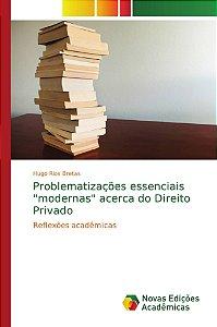 """Problematizações essenciais """"modernas"""" acerca do Direito Privado"""