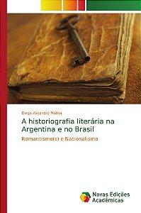A historiografia literária na Argentina e no Brasil