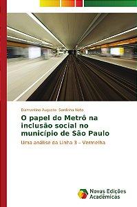 O papel do Metrô na inclusão social no município de São Paulo
