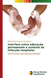 Interface entre educação permanente e controle de infecção hospitalar