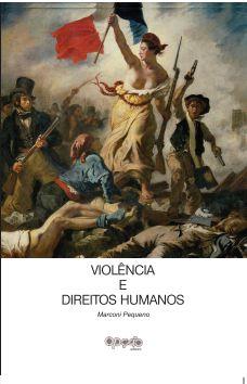 Violência e direitos humanos - autor Marconi Pequeno