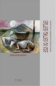 Ecos do sertão: sertões: vozes do árido, semiárido e das veredas - autor Josina Nunes Drumond