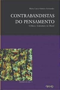 Contrabandistas do pensamento: crítica e literatura no Brasil - autor Maria Lucia Outeiro Fernandes