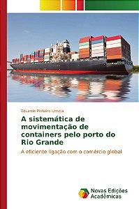 A sistemática de movimentação de containers pelo porto do Rio Grande