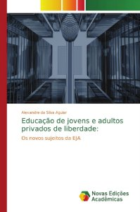 Educação de jovens e adultos privados de liberdade: