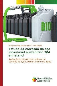 Estudo da corrosão do aço inoxidável austenítico 304 em etanol