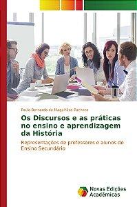 Os Discursos e as práticas no ensino e aprendizagem da História